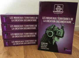 [EN VENTE !] «Les nouveaux territoires de la création documentaire» – Sommaire détaillé